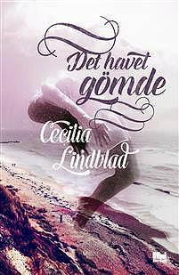 Cecilia LIndblad Det havet gomde