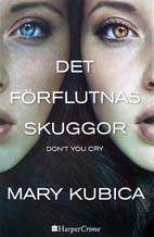 Mary Kubica - Det förflutnas skuggor