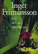 Frimansson Ett mycket bätrte liv