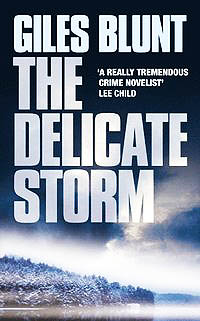 Giles Blunt Delicate storm